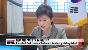 President Park says roles of NSC and safety ministry must be clearly distinguished