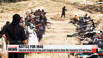 Mass killing in Iraq continues as militants continue to move to capital