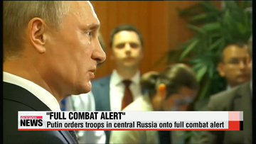 Putin orders troops in central Russia on combat alert