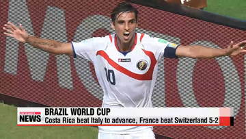 World Cup: Costa Rica beat Italy to advance, France beat Switzerland 5-2