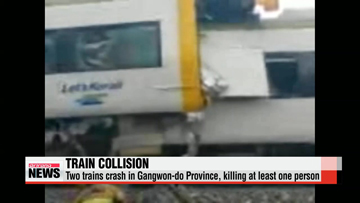 Two trains collide in Gangwon-do Province, Korea