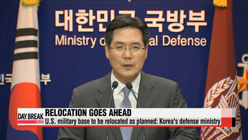U.S. military base to be relocated as planned: Korea's defense ministry