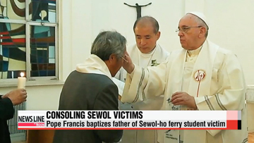 Pope Francis consoles and heals wounded hearts of Sewol ferry victims during his visit to Korea