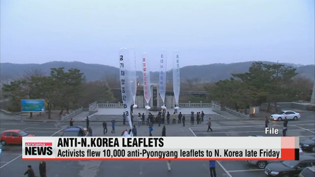 Activists send 10,000 anti-Pyongyang leaflets to N. Korea