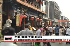 Over-borrowing risks in emerging markets could weigh down global economy