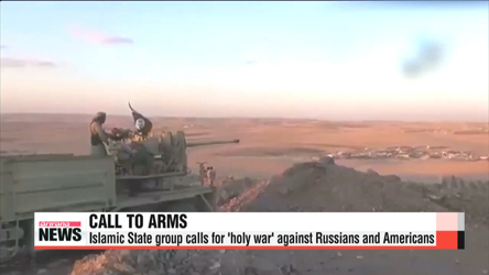 Islamic State group calls for 'holy war' against Russians and Americans