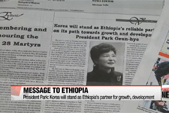 President Park arrives in Addis Ababa, summit talks set with Ethiopian leader