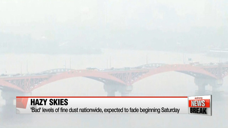 'Bad' levels of fine dust nationwide, expected to fade beginning Saturday