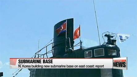 N. Korea building new submarine base on east coast: report