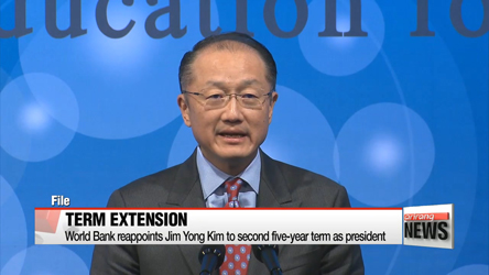 World Bank reappoints Jim Yong Kim to second five-year term as president