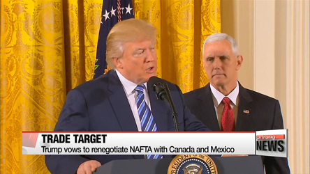 Trump vows to renegotiate NAFTA with Canada and Mexico