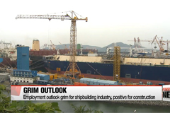 Employment outlook grim for shipbuilding industry, positive for construction