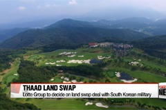 Lotte Group to decide on land swap deal with South Korean military