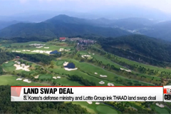 S. Korea's defense ministry and Lotte Group ink THAAD land swap deal