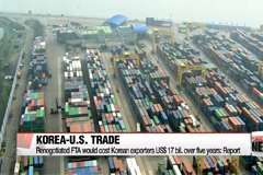 Renegotiated Korea-U.S. FTA would cost Korean exporters US$ 17 bil. over five years: Report