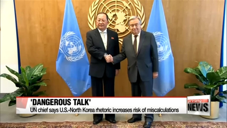 UN chief says U.S.-North Korea rhetoric increases risk of miscalculations