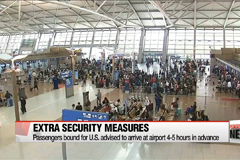 Passengers bound for U.S. advised to arrive at airport 4-5 hours in advance