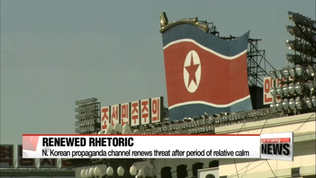 N. Korean propaganda channel renews threat after period of relative ca...
