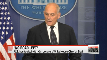 U.S. has to deal with Kim Jong-un: White House Chief of Staff