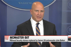 McMaster fired and replaced by John Bolton as U.S. National Security Advisor