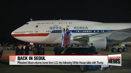 President Moon returns home from U.S. trip following White House talks with Trump