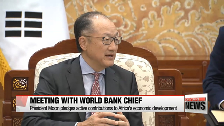 President Moon meets with World Bank chief, pledges active contributions to Africa's economic development