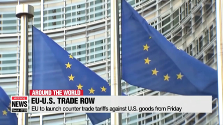 EU to launch counter trade tariffs against U.S. goods from Friday