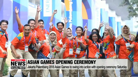 2018 Jakarta Asian Games to swing into action with opening ceremony Saturday