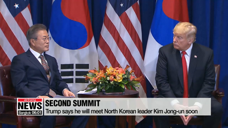 Trump says he will meet North Korean leader Kim Jong-un soon