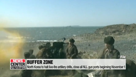 North Korea to halt live-fire artillery drills, close all NLL gun ports beginning November 1