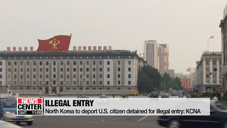 North Korea to deport U.S. citizen detained for illegal entry