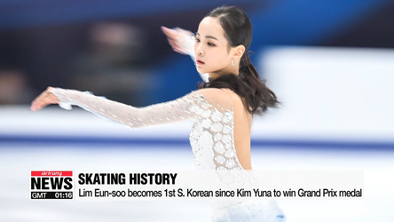Lim Eun-soo becomes 1st S. Korean female since Kim Yuna to win Grand Prix medal