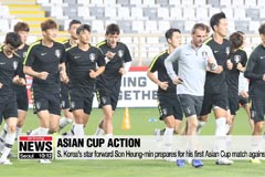 S. Korea's star forward Son Heung-min prepares for his first Asian Cup match against China