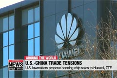 U.S. lawmakers propose banning chip sales to Huawei, ZTE