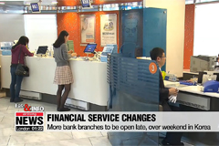 Life & Info: More bank branches to be open late, over weekend in Korea