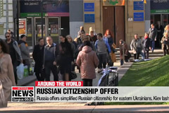 Russia offers simplified Russian citizenship for eastern Ukrainians, Kiev lashes out