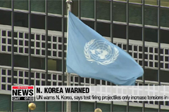 UN warns N. Korea, says test firing projectiles only increase tensions in region