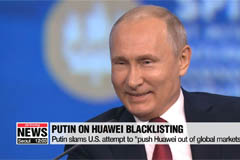 Putin slams U.S. attempt to 'push Huawei out of global markets'