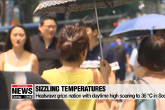 Heatwave grips the nation with Seoul's daytime high soaring to 36 degrees Celsius