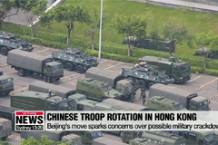 Beijing rotates new troops into Hong Kong amid crackdown fears