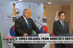 S. Korea, Bulgaria to boost cooperation in renewable energy, electric car batteries