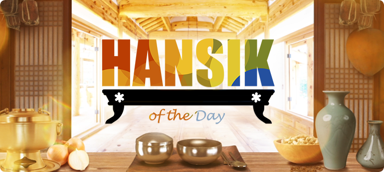 Hansik of the day