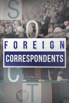 Foreign Correspondents Ep.17