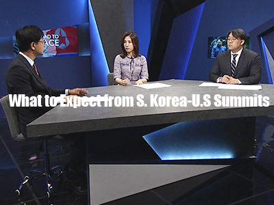 A Road to Peace [ What to Expect from S. Korea-U.S Summits ]