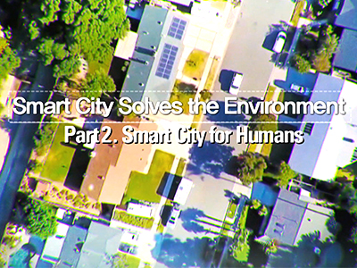 Smart City Solves the Environment - Part 2. Smart City for Humans #307