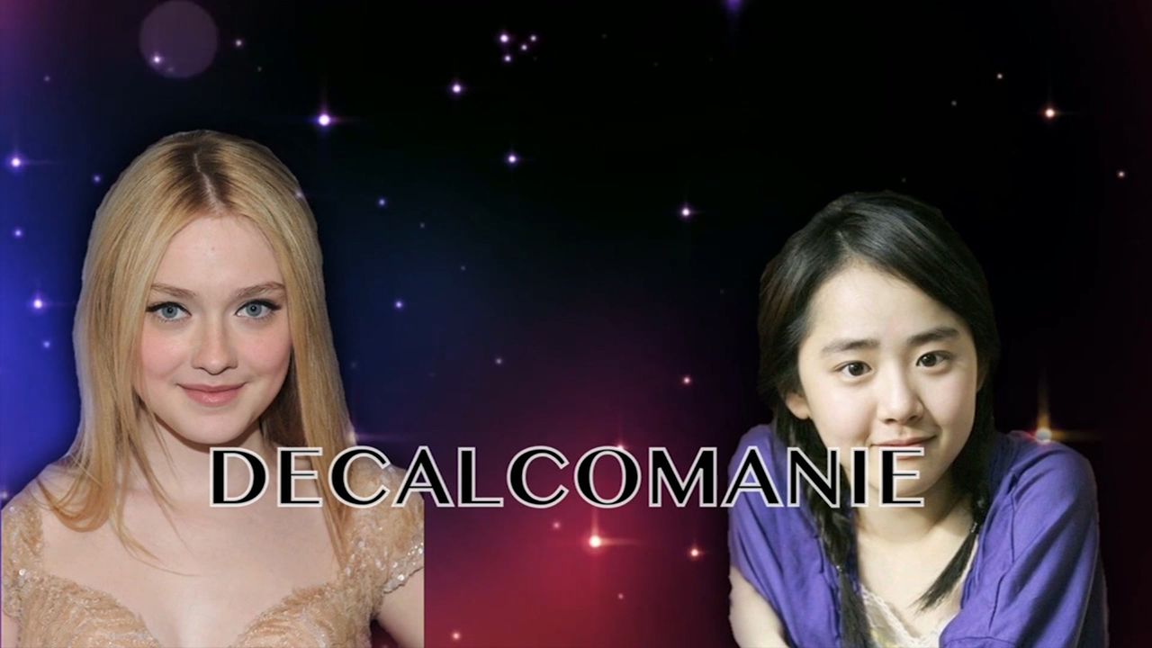 ★ Decalcomanie ★ Dakota Fanning (다코타 패닝) & Moon Geun-young (문근영)