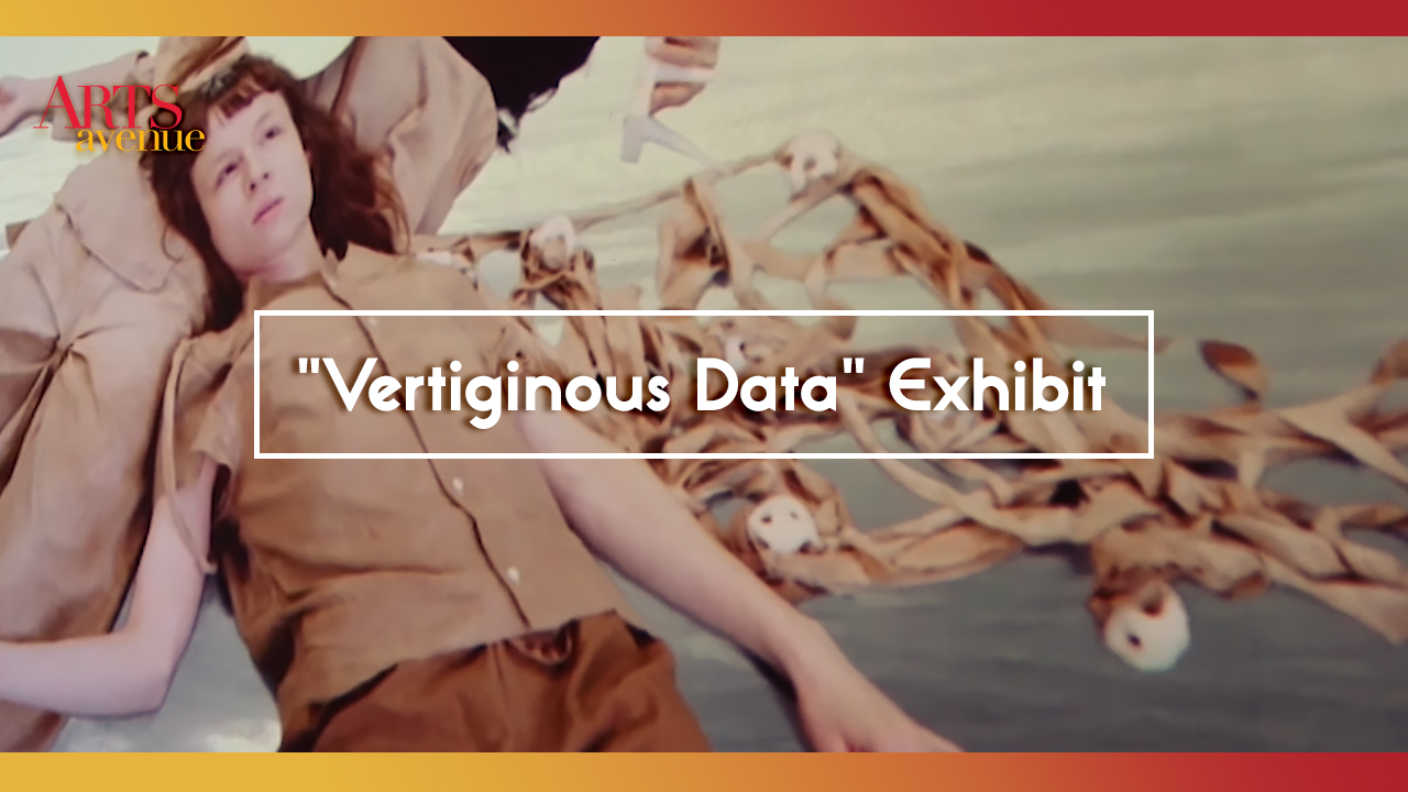 [ Fine Art ] 'Vertiginous Data' Exhibit