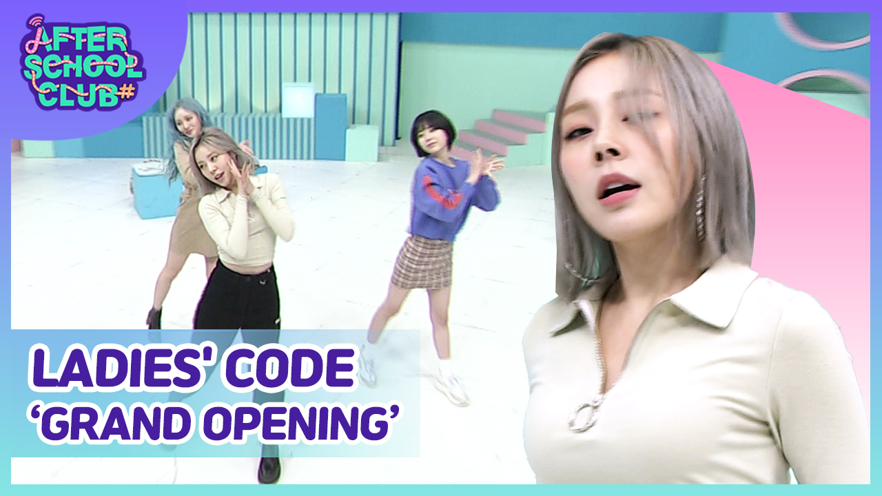 [After School Club] LADIES' CODE(레이디스 코드)'s Grand Opening Ep.393