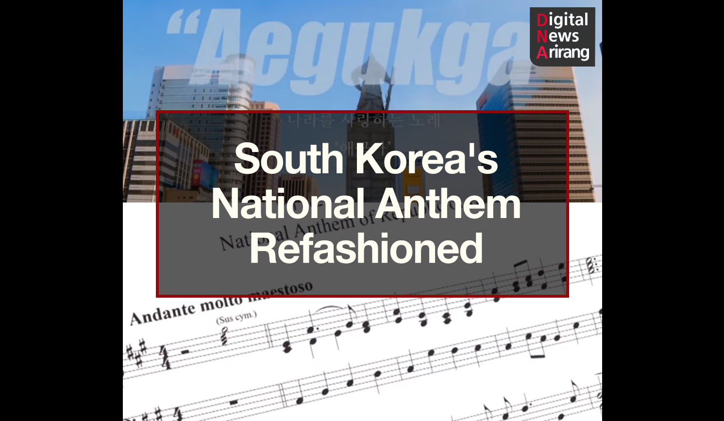 [DNA] South Korea's National Anthem Refashioned