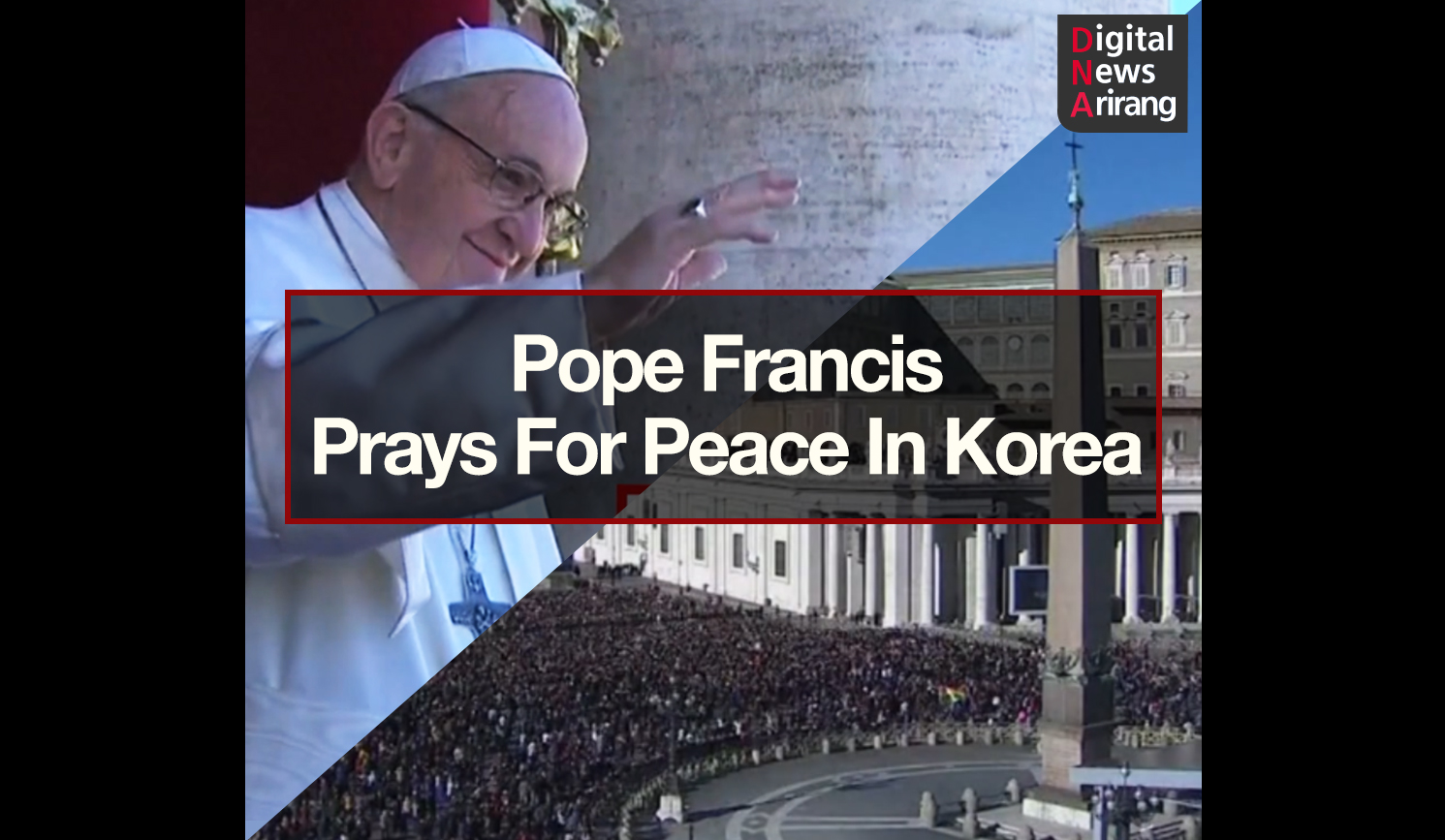 [DNA] Pope Francis Prays For Peace In Korea